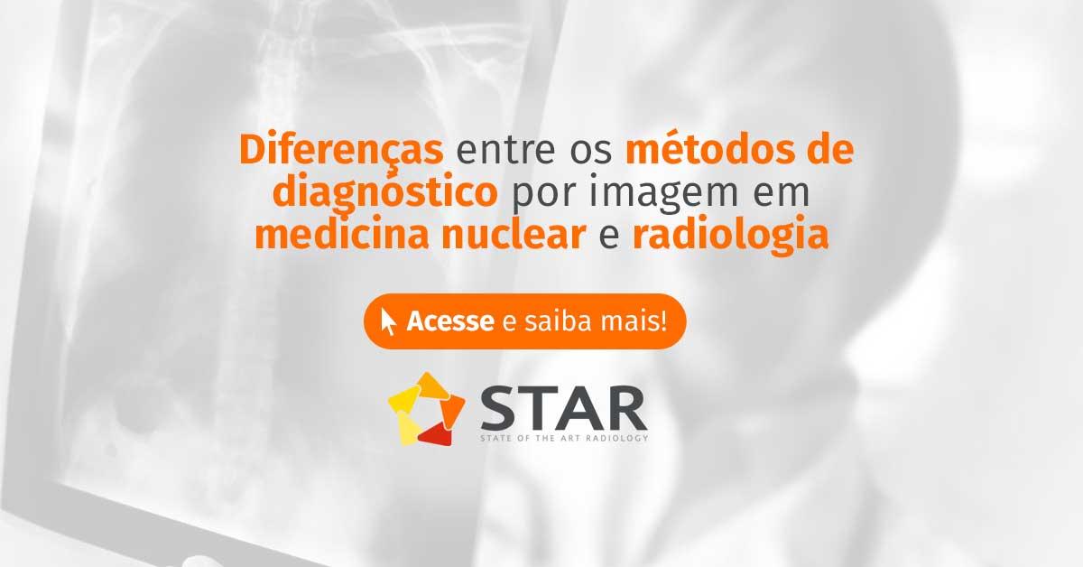 Diferenças entre os métodos de diagnóstico por imagem em medicina nuclear e radiologia | STAR Telerradiologia 1