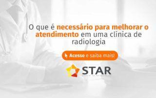 O que é necessário para melhorar o atendimento em um serviço de radiologia? | STAR Telerradiologia 2