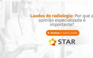 Laudos de radiologia: por que a opinião especializada é importante? | STAR Telerradiologia 1
