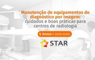 Manutenção de equipamentos de diagnóstico de imagem: cuidados e boas práticas para centros de radiologia   STAR Telerradiologia 1