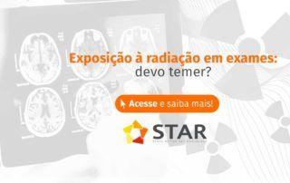 Exposição à radiação em exames: devo temer? | STAR Telerradiologia