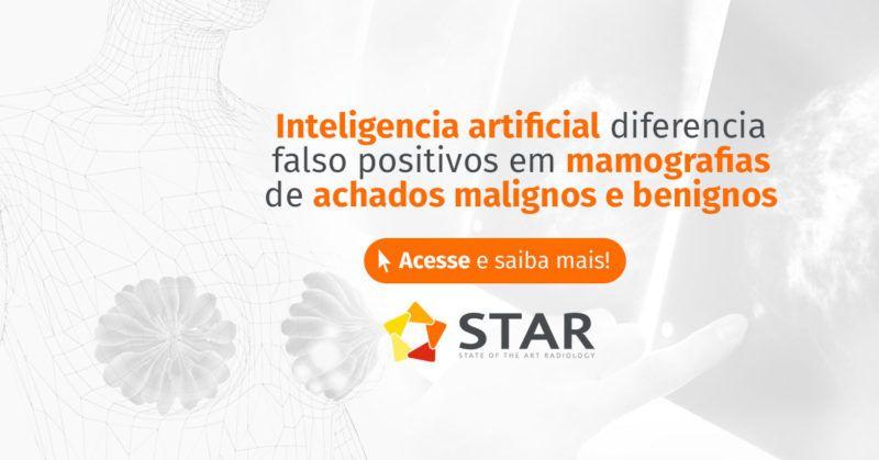 Inteligência artificial diferencia falso-positivos em mamografias de achados malignos e benignos   STAR Telerradiologia 2