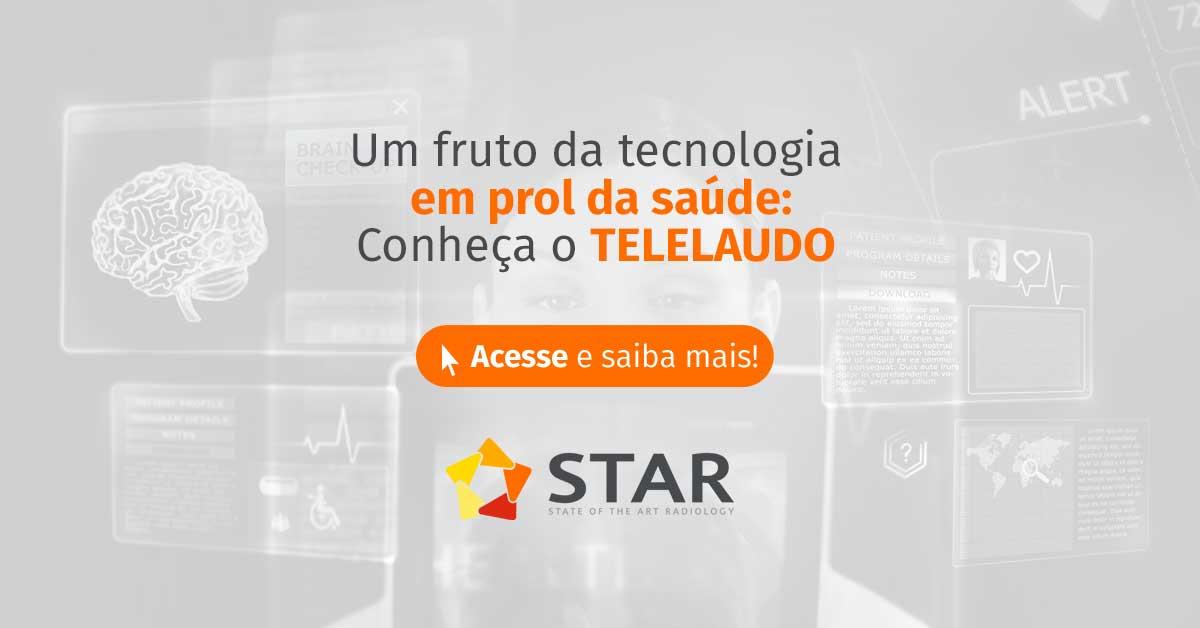 Telelaudo: o que é e como funciona   STAR Telerradiologia 3