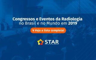 Congressos e Eventos da Radiologia no Brasil e no Mundo em 2019 | STAR Telerradiologia 4