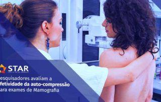 Auto-compressão para exames de Mamografia: Pesquisadores avaliam a efetividade | STAR Telerradiologia 2