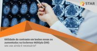 Utilidade do contraste em lesões novas ou com crescimento na Esclerose Múltipla (EM): seu uso ainda é necessário? | STAR Telerradiologia