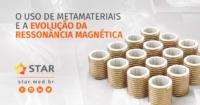 O uso de metamateriais e a evolução da ressonância magnética | STAR Telerradiologia 1