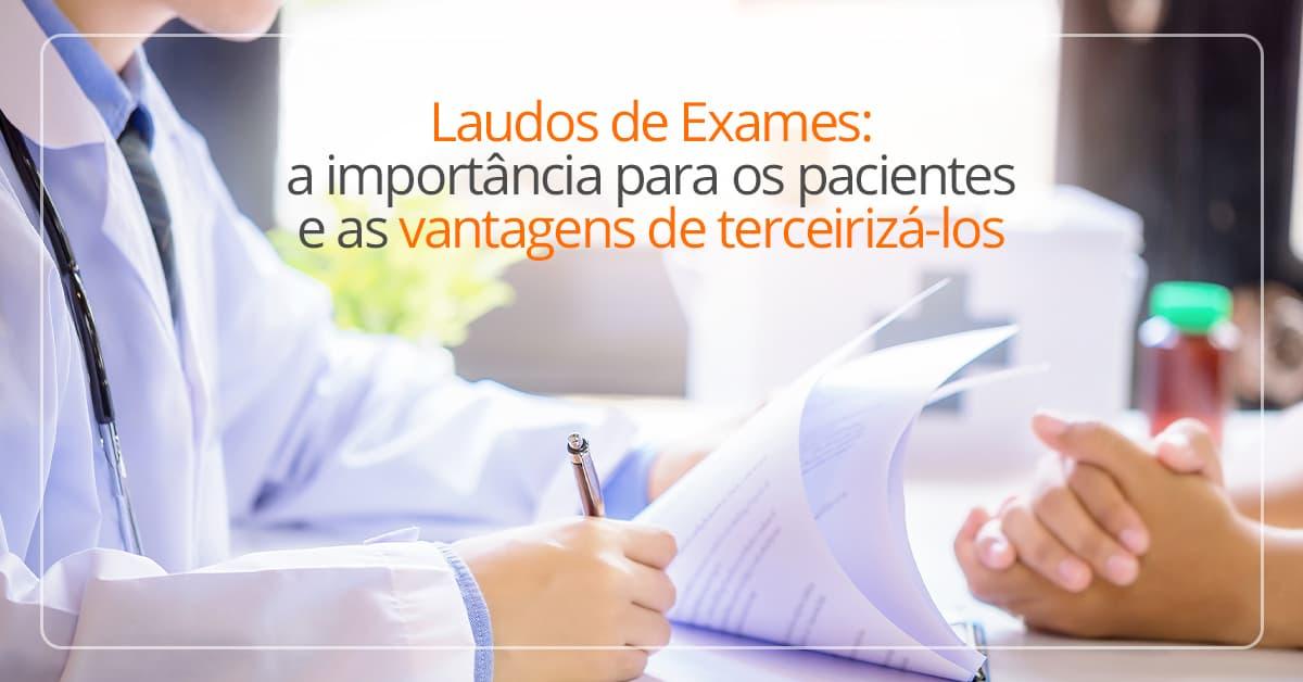 vantagens de terceirizar laudos de exames